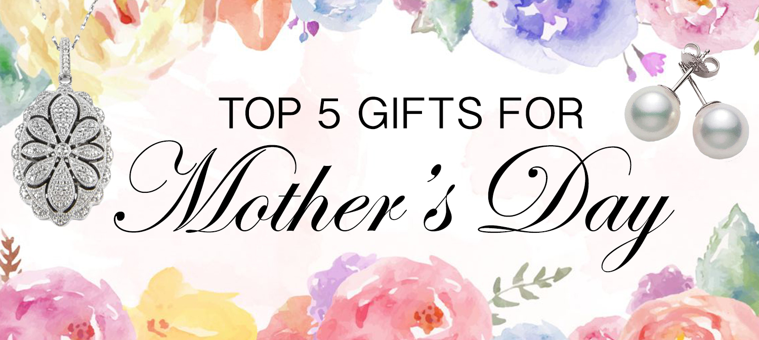 Top 5 Mother's Day Gifts